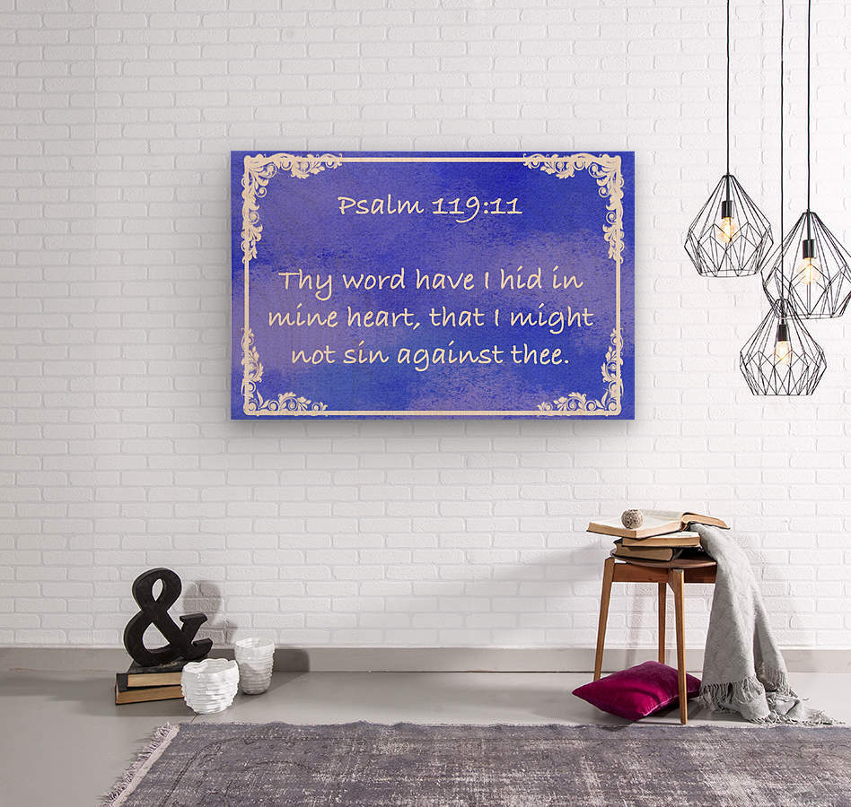 Psalm 119 11 8BL  Wood print