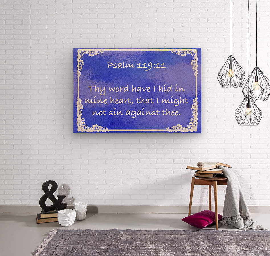 Psalm 119 11 9BL  Wood print