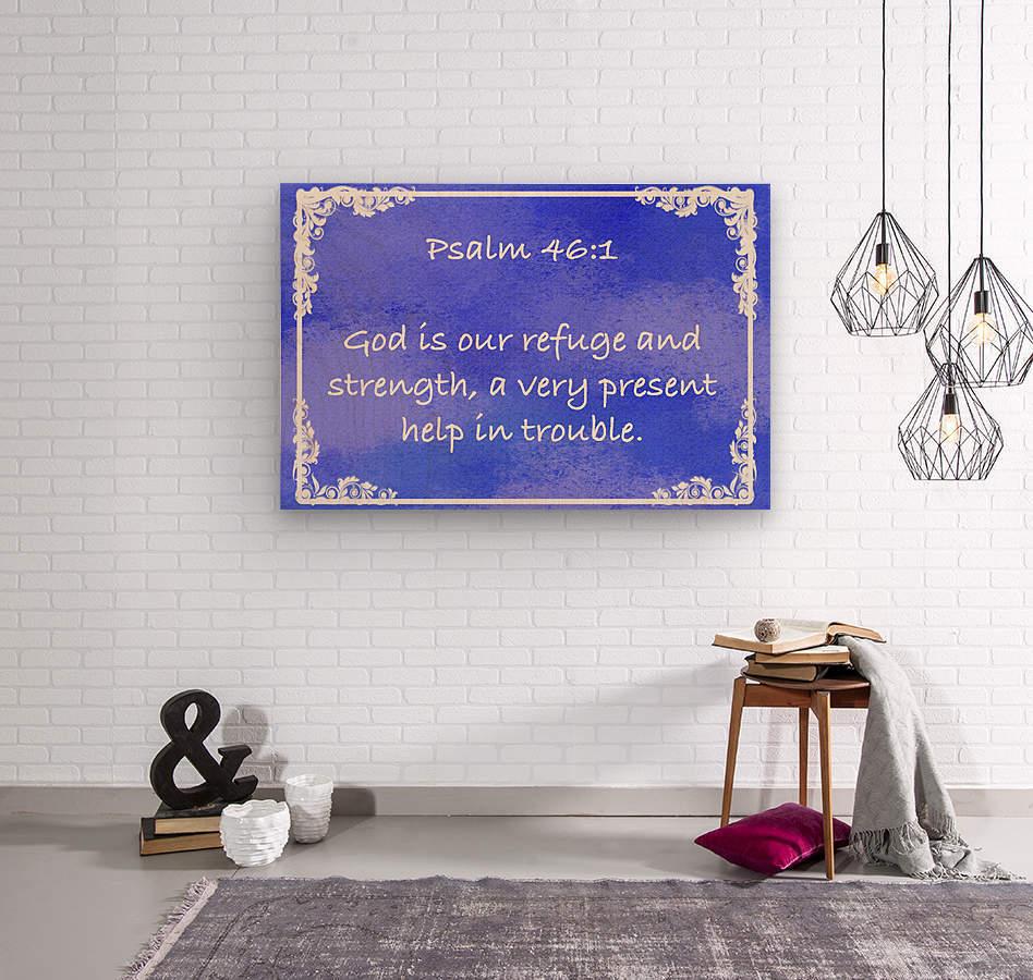 Psalm 46 1 8BL  Wood print