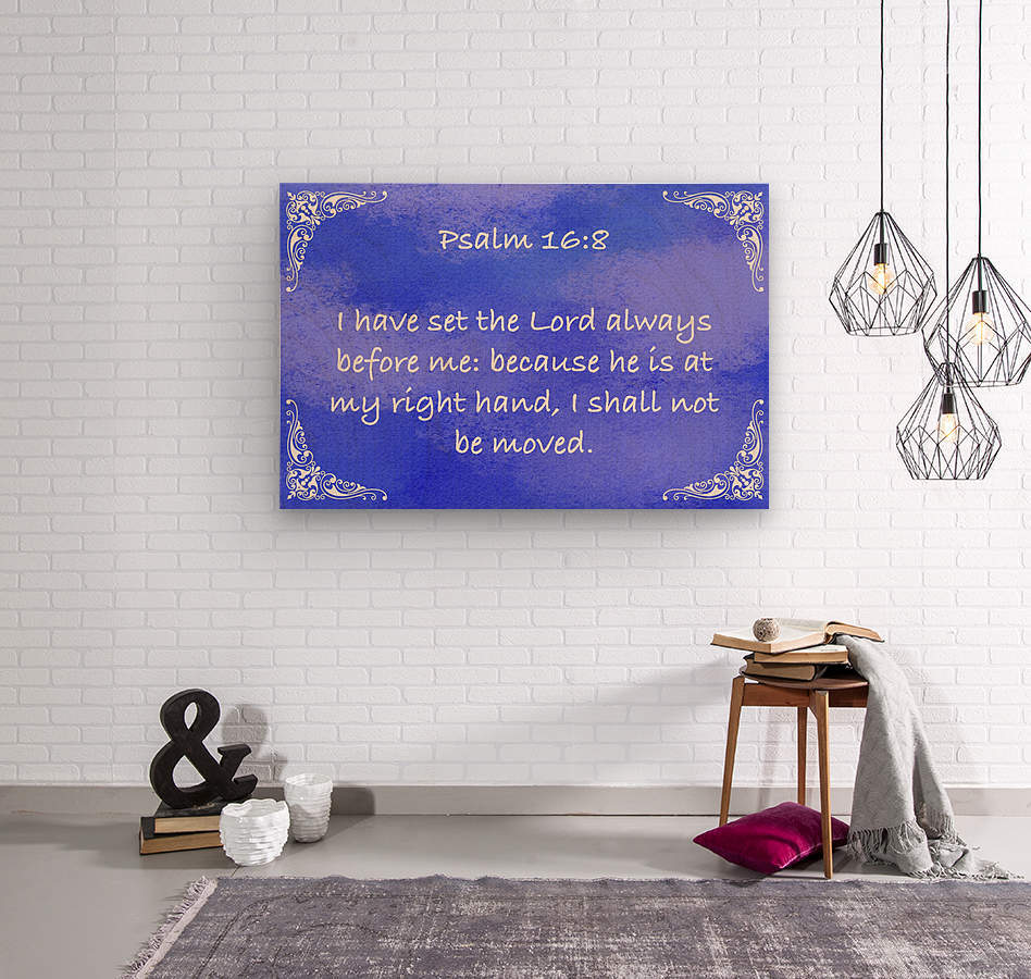 Psalm 16 8 5BL  Wood print