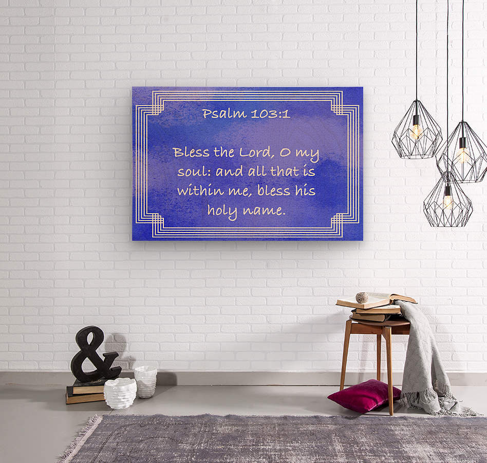 Psalm 103 1 2BL  Wood print
