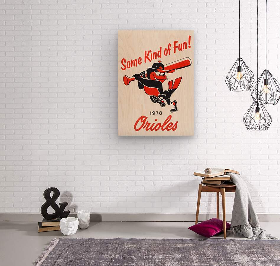 1978 Baltimore Orioles Some Kind of Fun Poster  Wood print