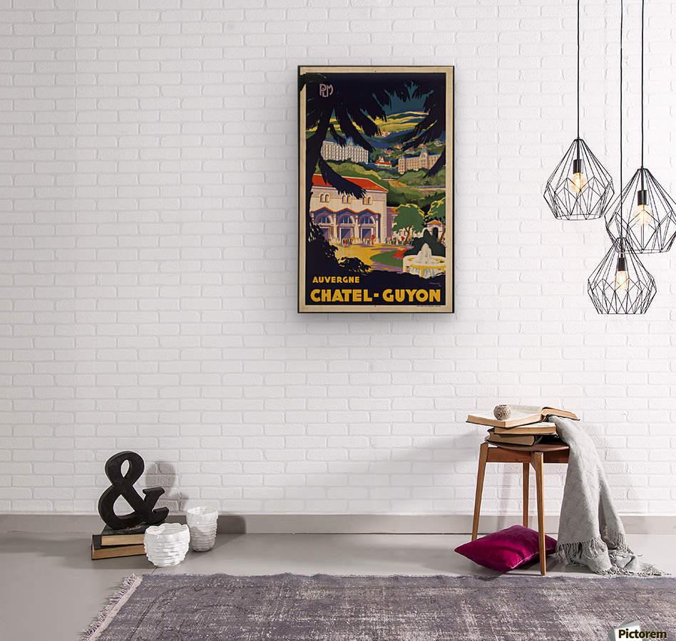 Auvergne Chatel Guyon Vintage French travel poster  Impression sur bois
