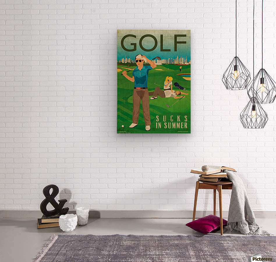 Golf sucks in summer  Wood print