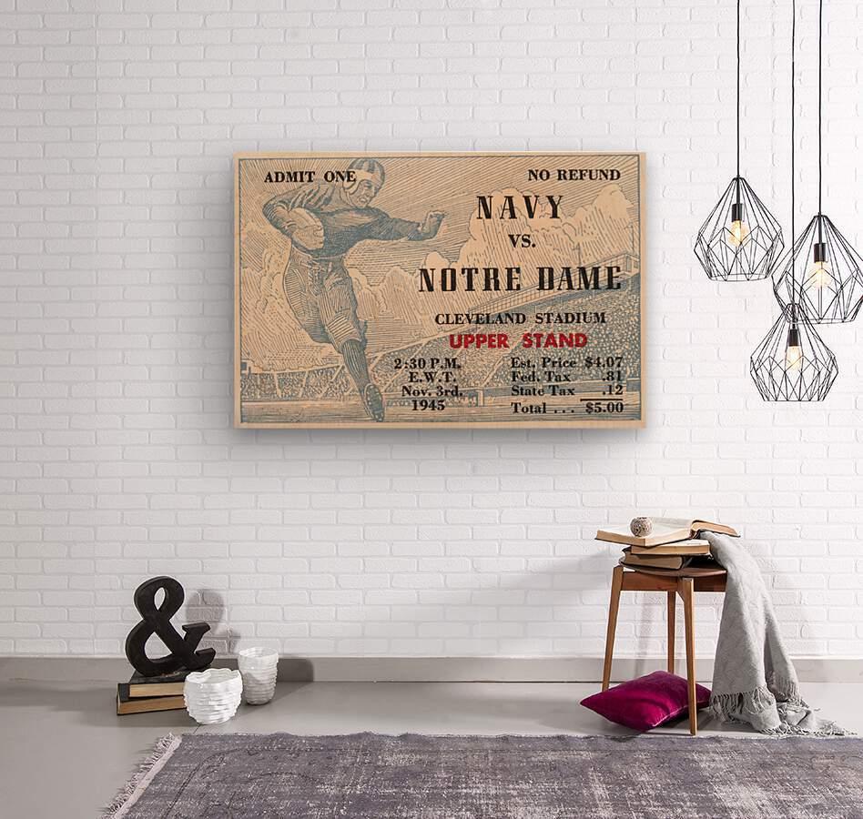 1945 Notre Dame vs. Navy Football Ticket Stub Metal Sign  Wood print