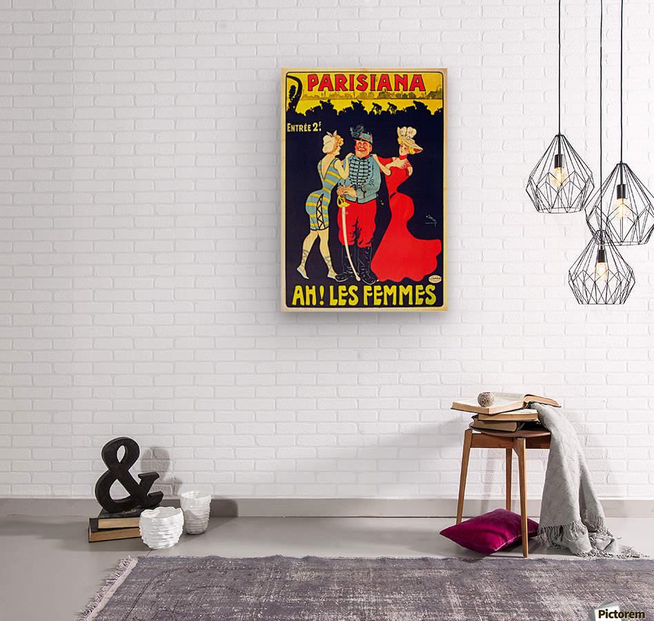 Parisiana Ah Les Femmes poster printed circa 1895  Wood print
