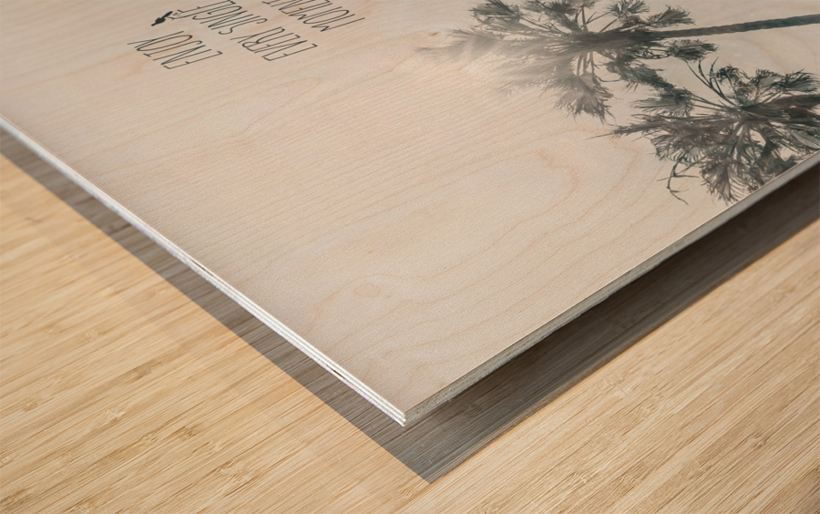 Palm trees with sun   enjoy every single moment Wood print