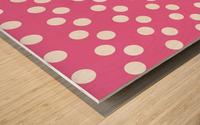HOT PINK Polka Dots Wood print