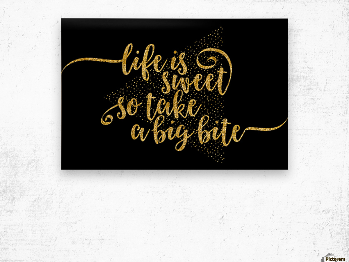 TEXT ART GOLD Life is sweet  Wood print