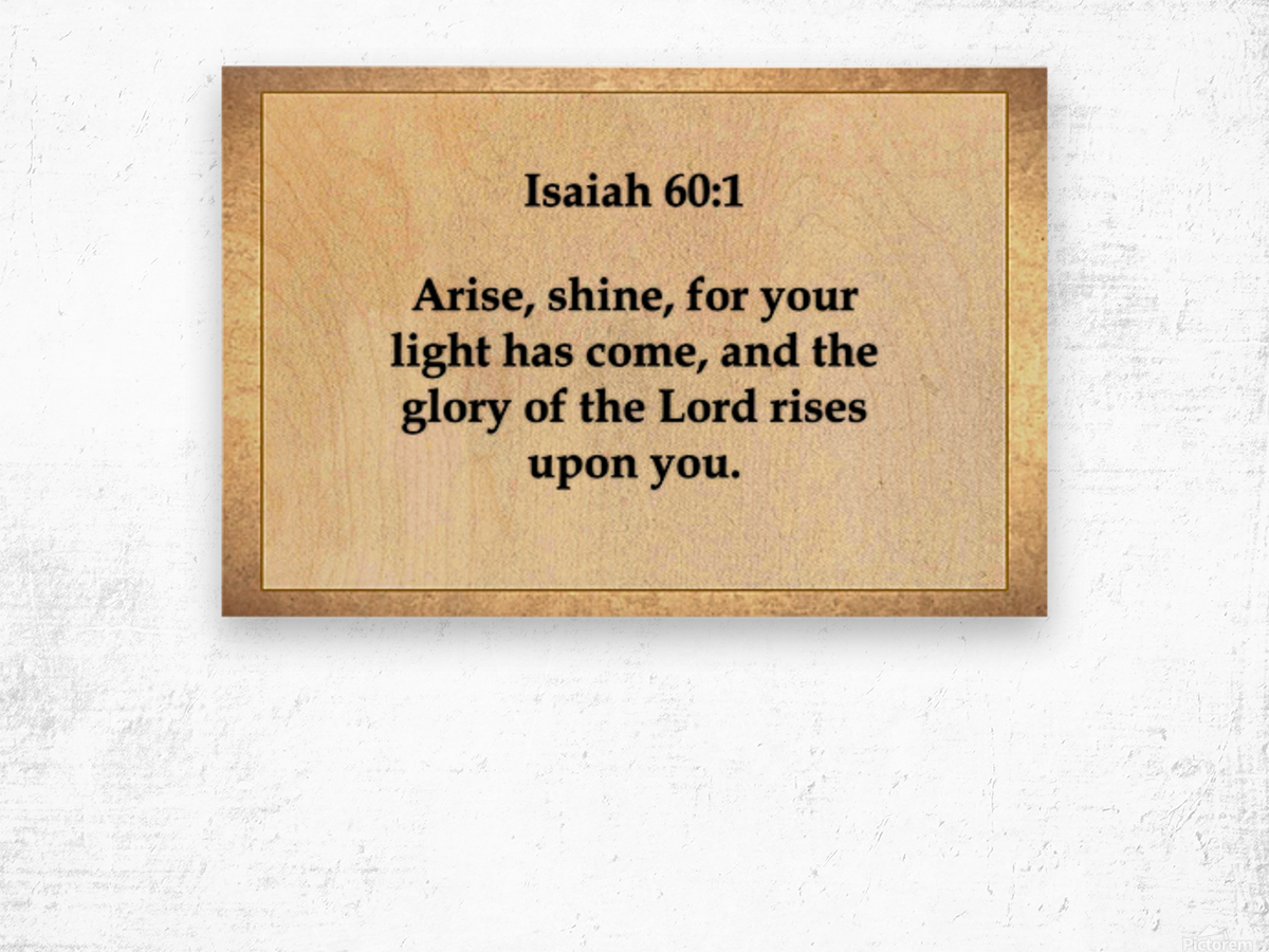 Isaiah 60 1 Wood print
