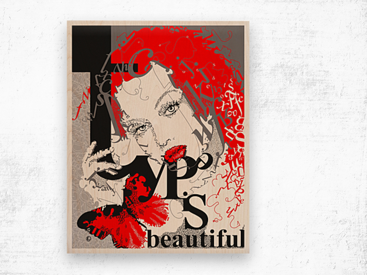 Type Is Beautiful - Typography Art Print Wood print
