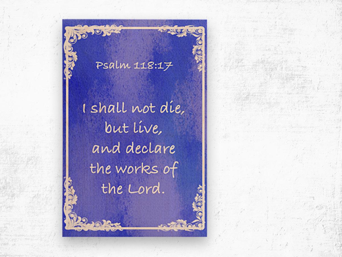 Psalm 118 17 8BL Wood print