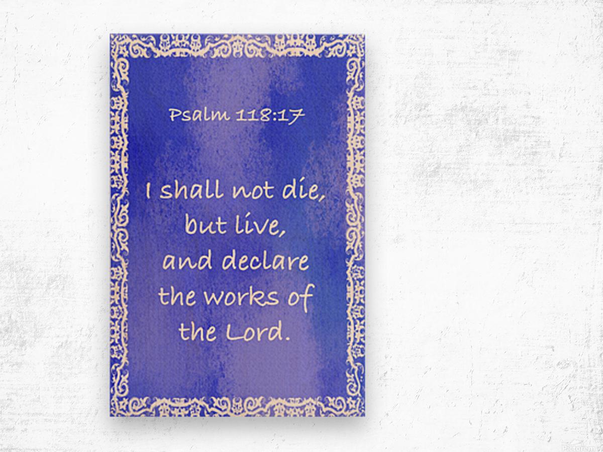 Psalm 118 17 10BL Wood print