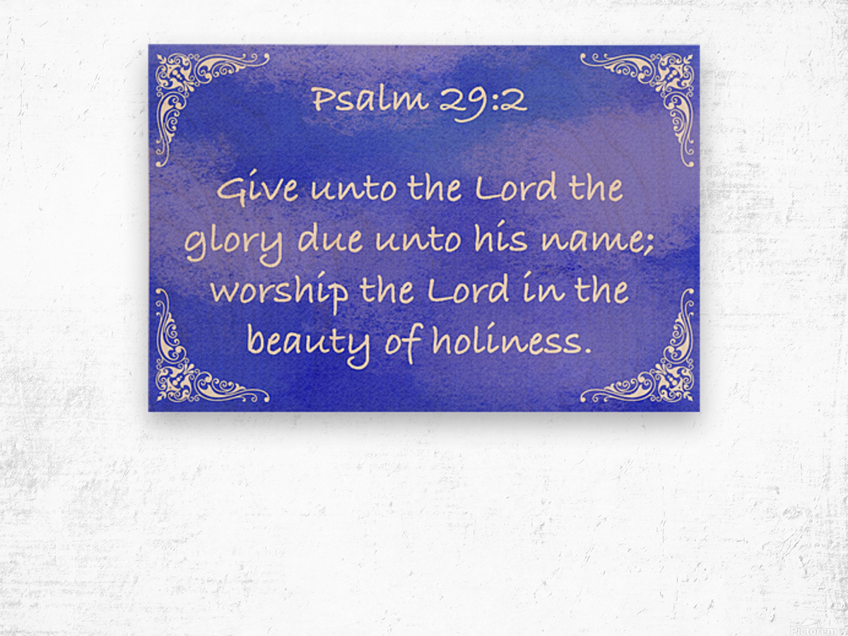 Psalm 29 2 5BL Wood print