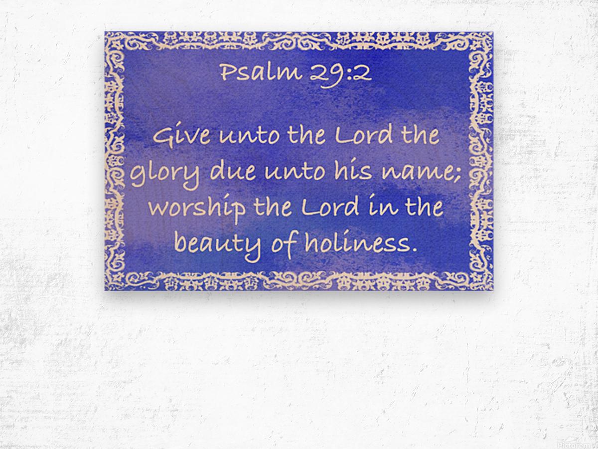 Psalm 29 2 10BL Wood print
