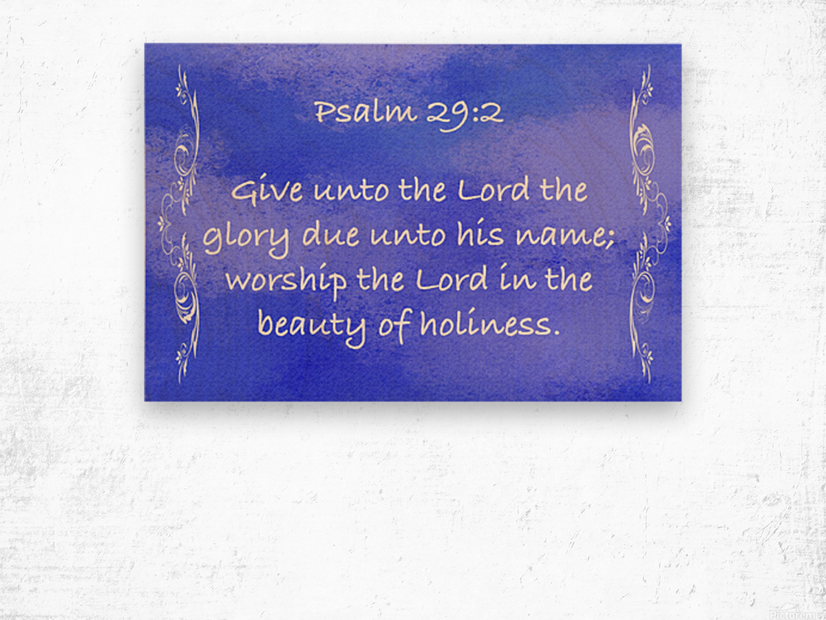 Psalm 29 2 4BL Wood print