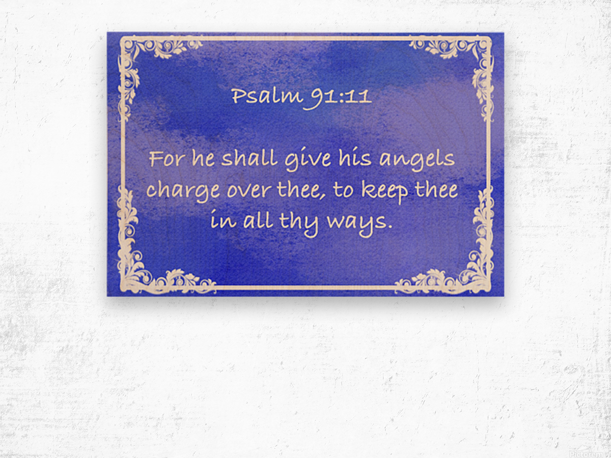 Psalm 91 11 9BL Wood print