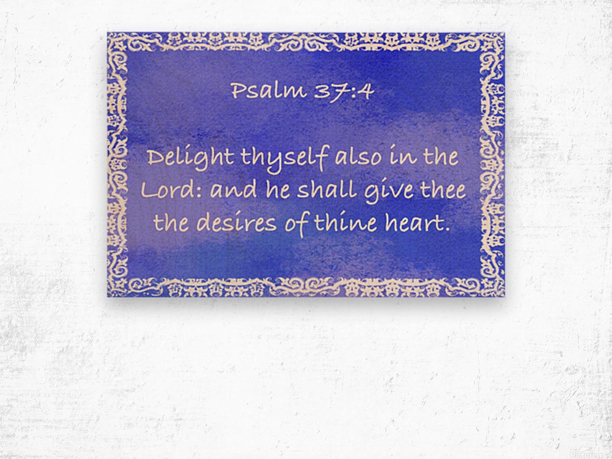 Psalm 37 4 10BL Wood print