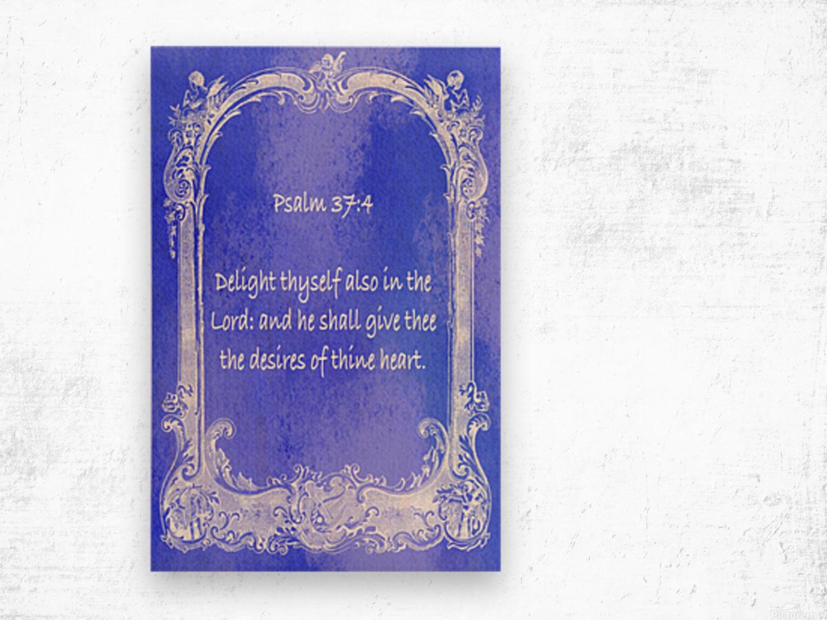 Psalm 37 4  7BL Wood print