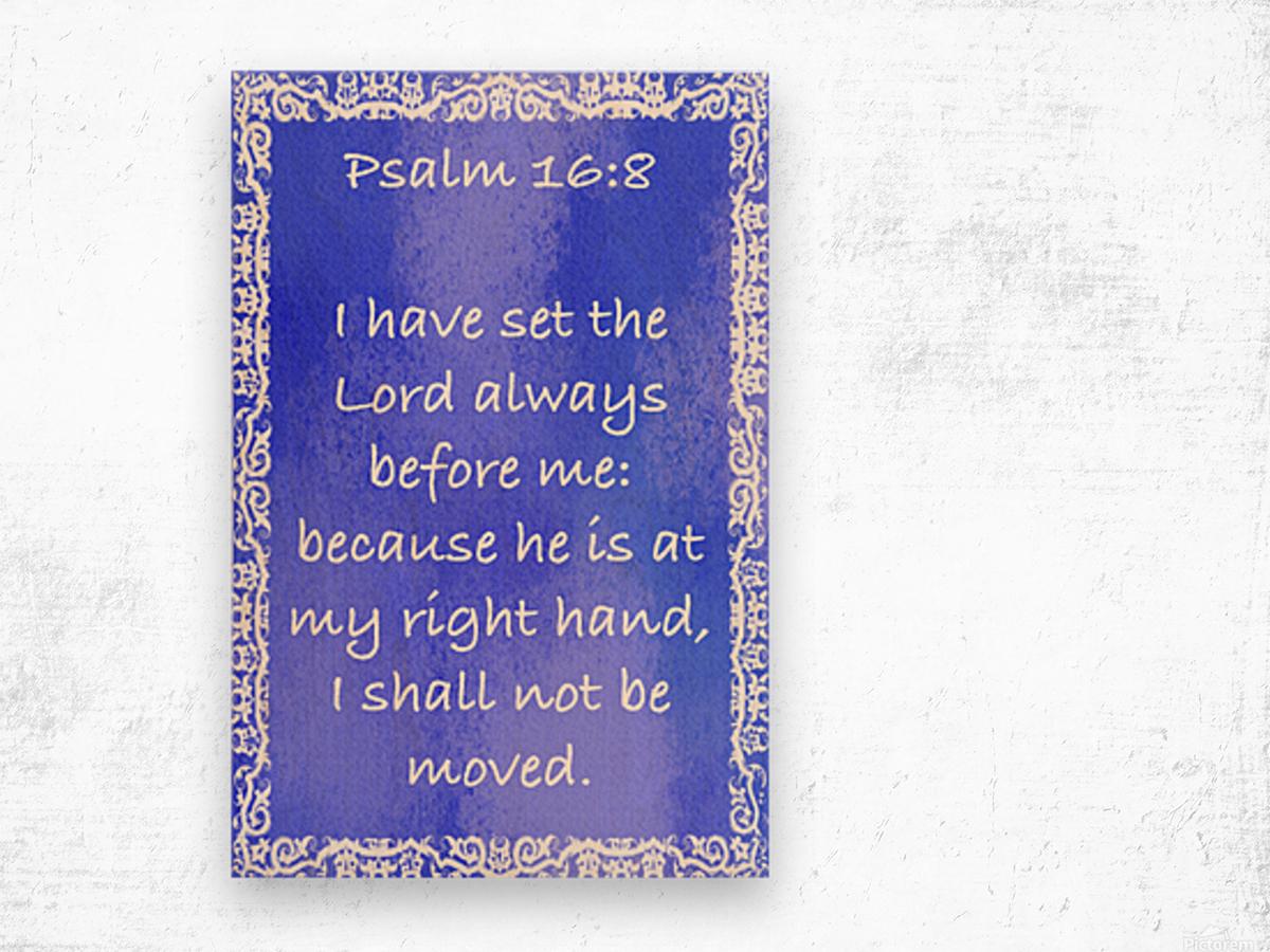 Psalm 16 8 10BL Wood print