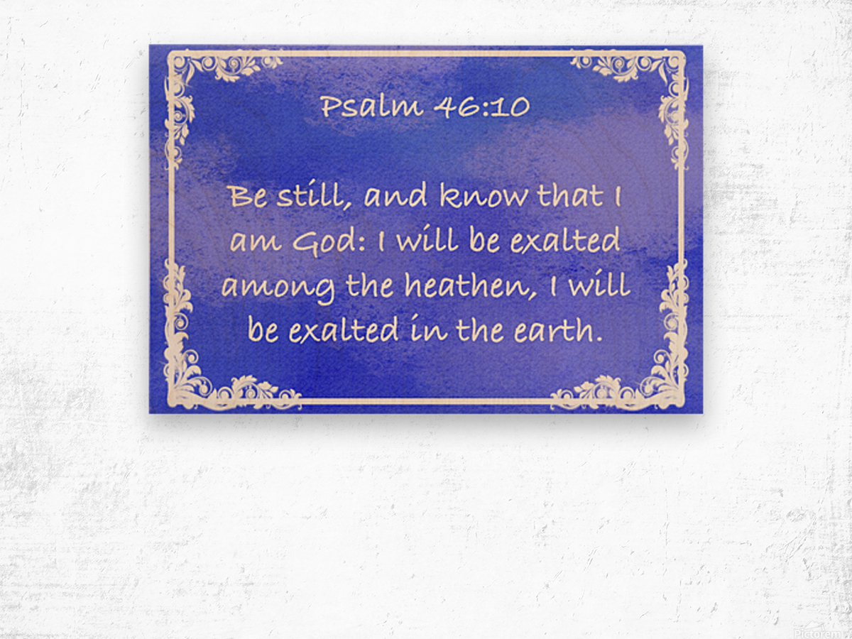 Psalm 46 10 9BL Wood print