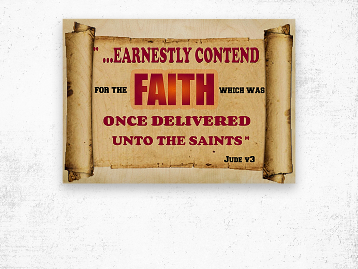 Earnestly contend for the faith Wood print