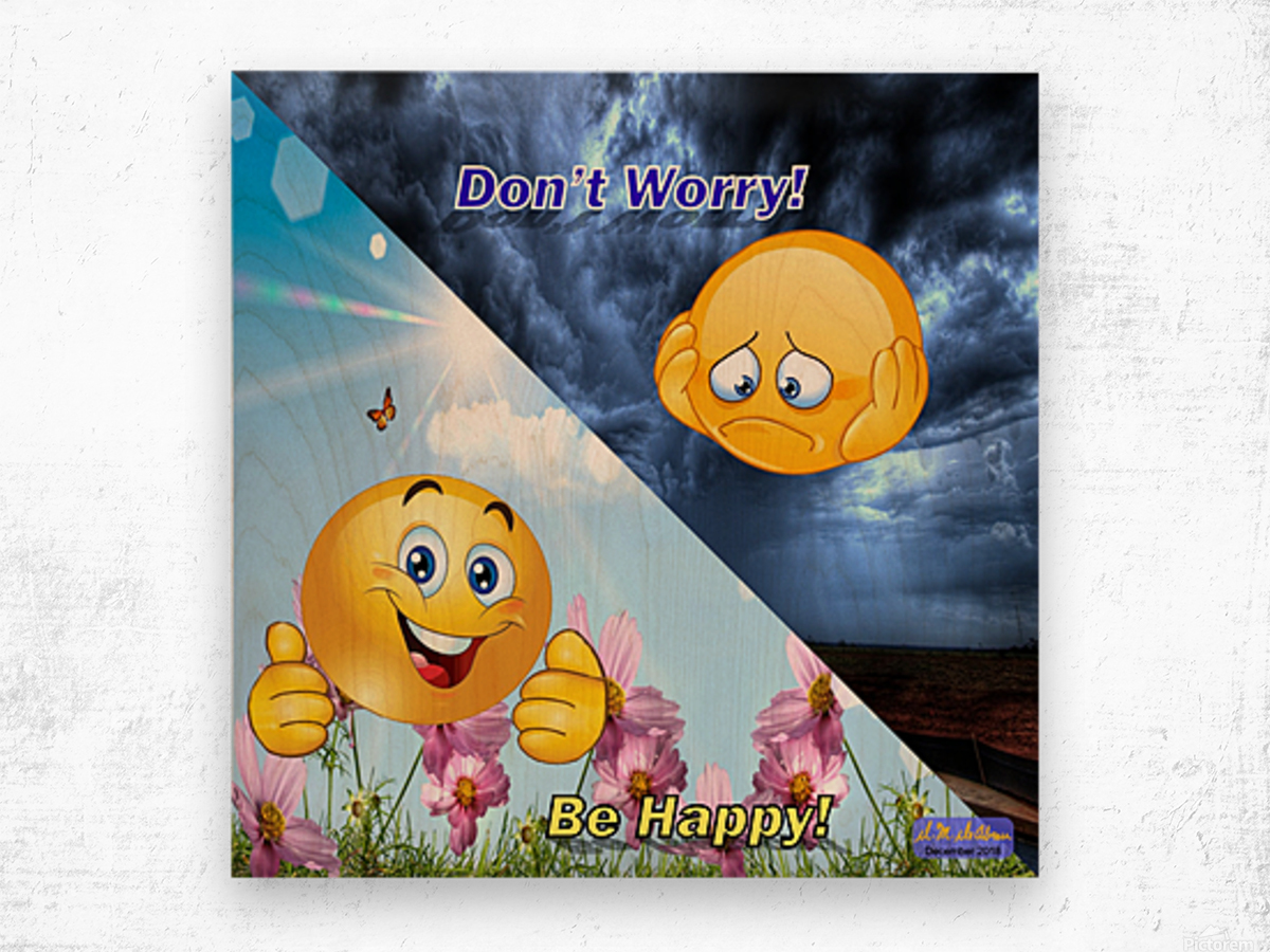 2-Dont Worry Be Happy Wood print