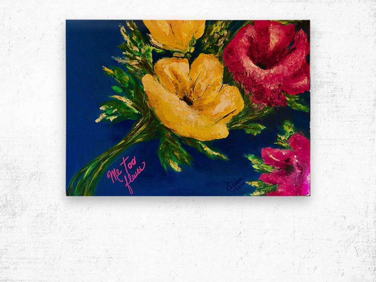 Me Too Fleurs Wood print