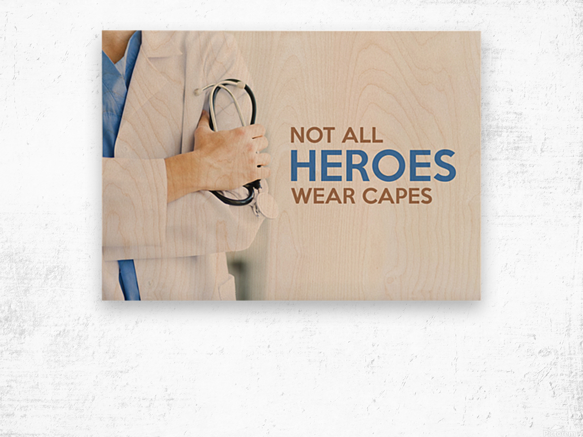 Not All Heroes Wear Capes Motivational Wall Art Wood print
