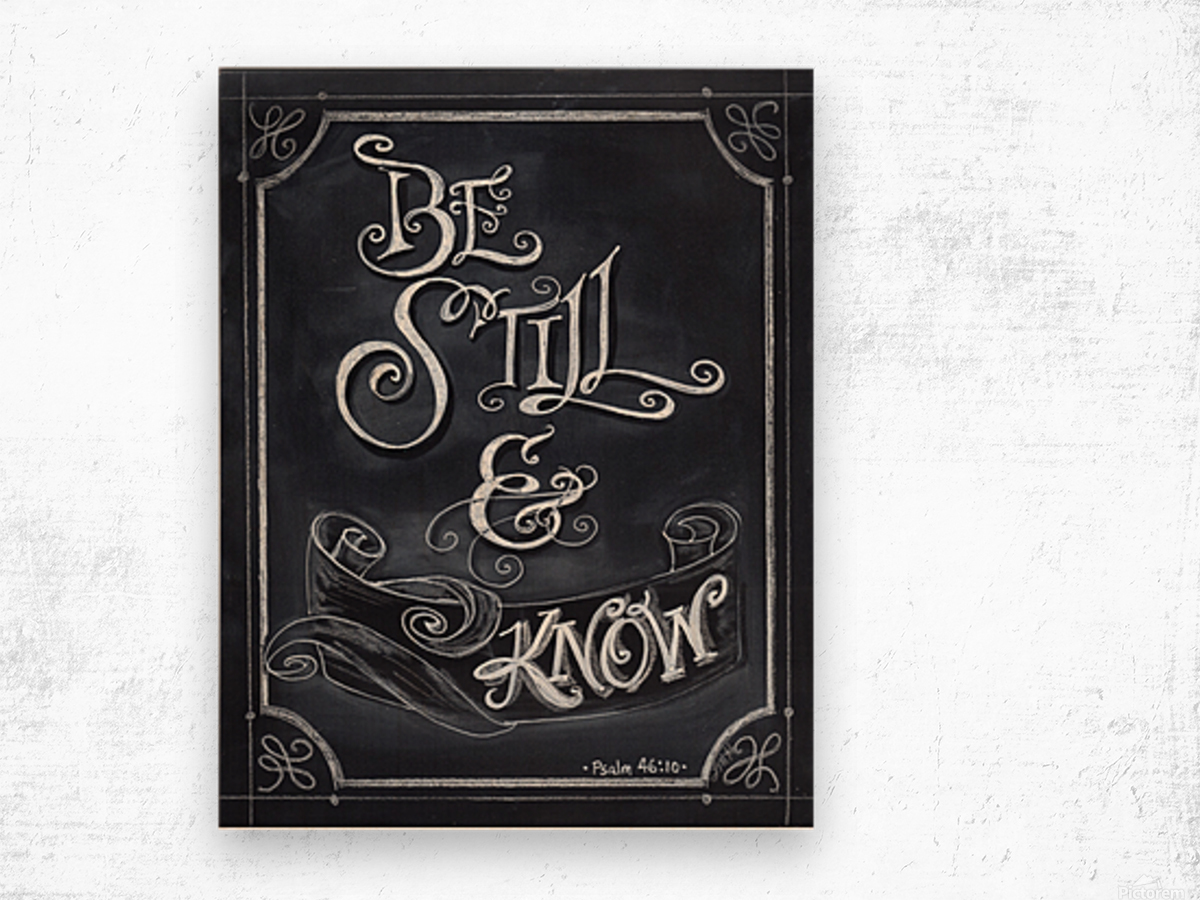 Be Still and Know Wood print