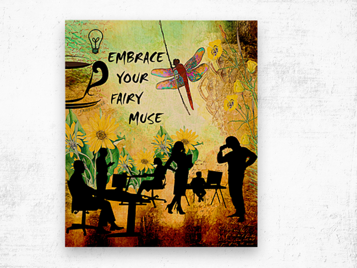 EMBRACE YOUR FAIRY MUSE -ART-For office  Wood print