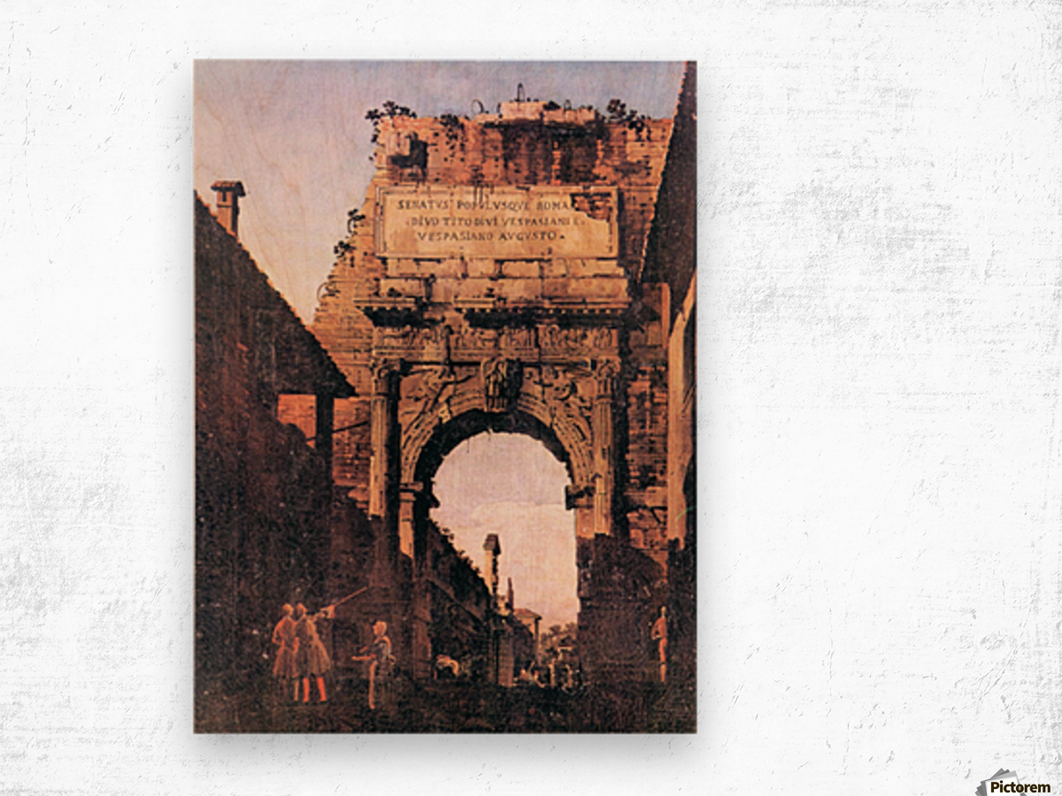 Titus Arch in Rome by Canaletto Wood print