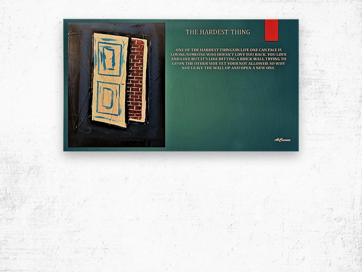 9.THE HARDEST THING  2  Wood print