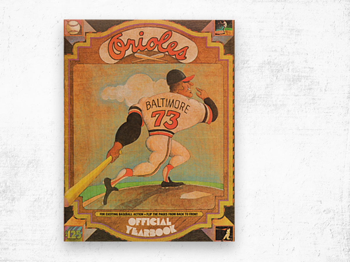 1973 Baltimore Orioles Yearbook Poster Wood print