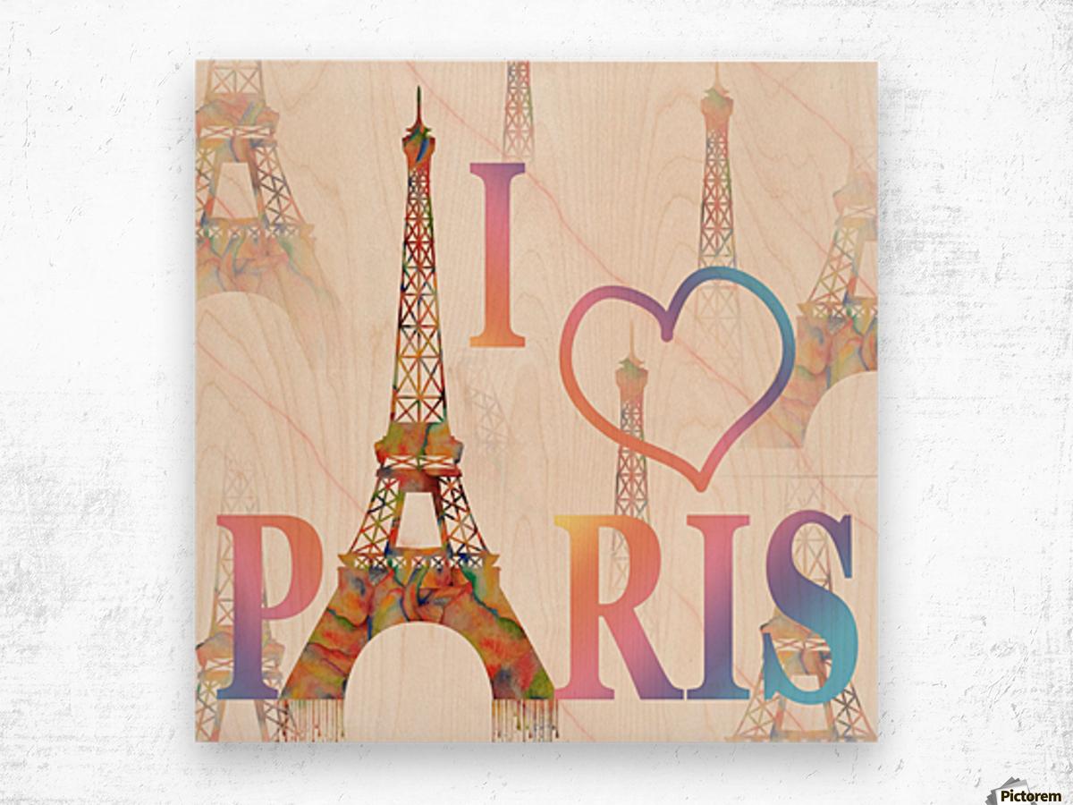 I LOVE PARIS Wood print