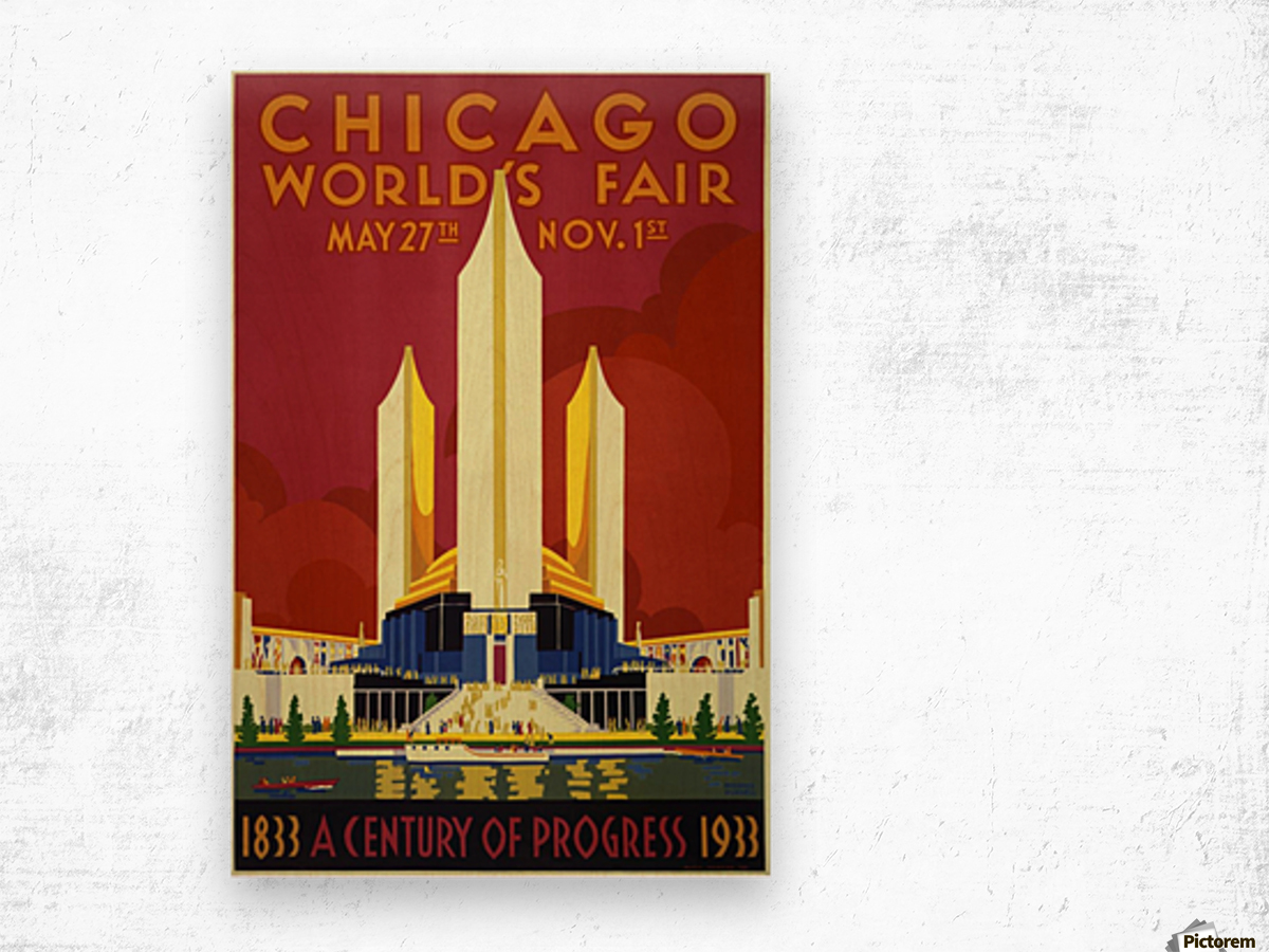 A vintage travel poster promoting the 1933 World Fair in Chicago Wood print