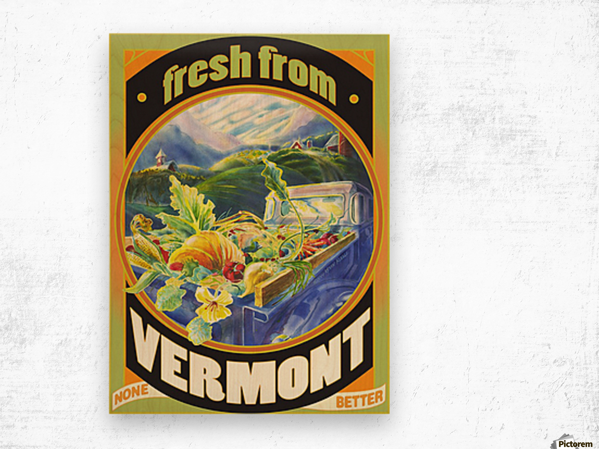 Faux Vintage Fresh from Vermont Travel Poster Wood print