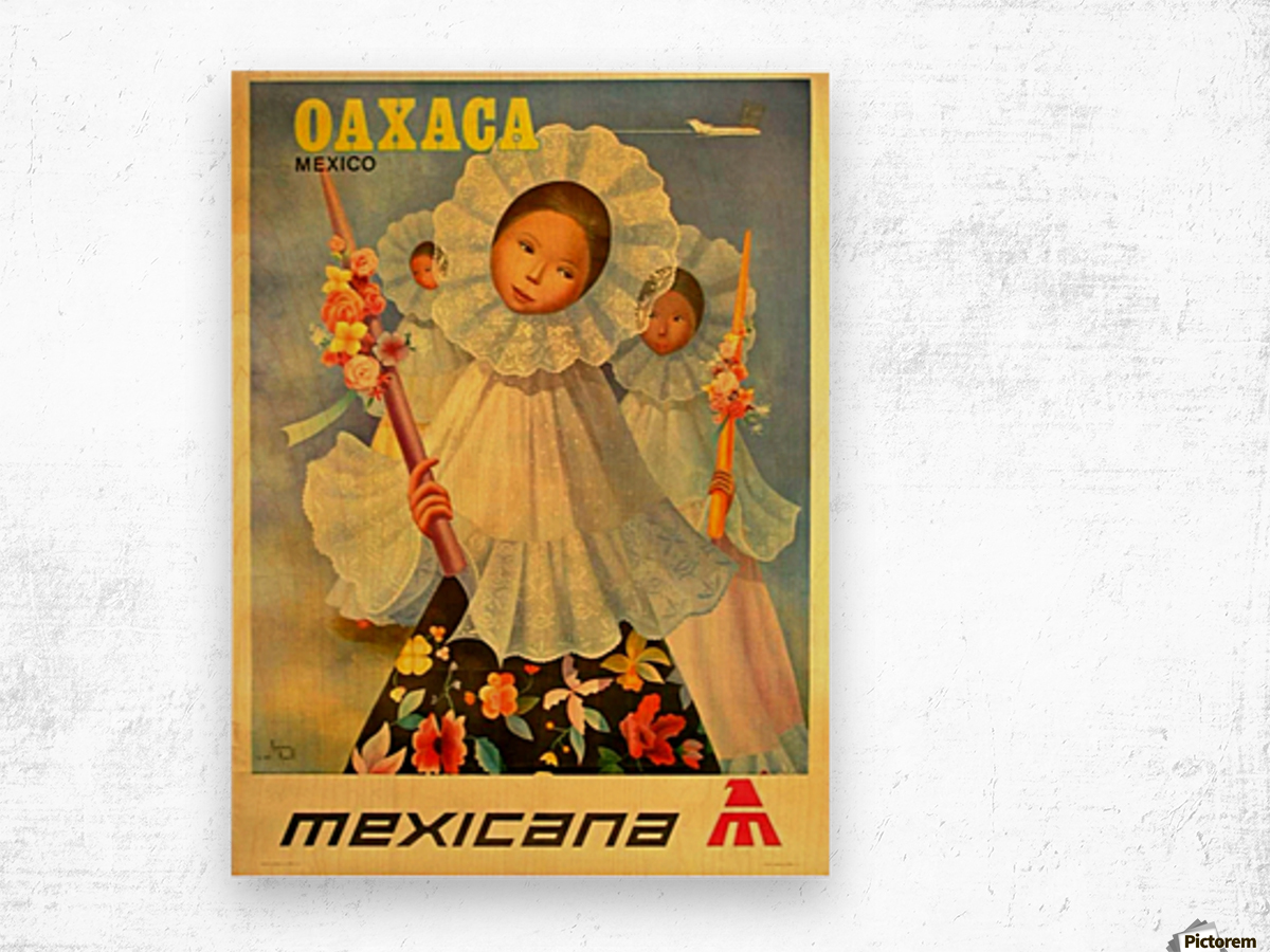 Oaxaca Mexico 1969 travel poster for Mexicana Airlines Wood print