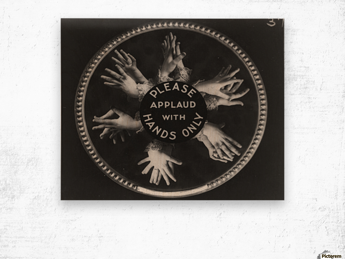 Please applaud with hands only Wood print
